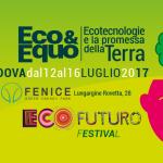 """Ecofuturo 2017 al via a Padova. """"Nuove tecnologie per un futuro, migliore, ecosostenibile e solidale..."""